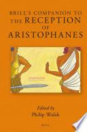 Brill's Companion to the Reception of Aristophanes