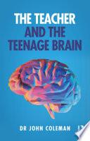 The Teacher and the Teenage Brain