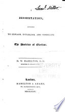 Dissertation Intended to Explain, Establish, and Vindicate the Doctrine of Election