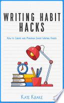 Writing Habit Hacks