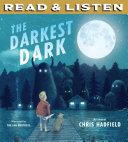 The Darkest Dark: Read & Listen Edition