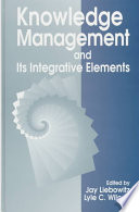 Knowledge Management and its Integrative Elements Book