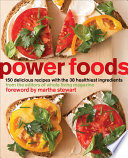 """""""Power Foods: 150 Delicious Recipes with the 38 Healthiest Ingredients: A Cookbook"""" by The Editors of Whole Living Magazine"""