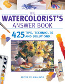 The Watercolorist s Answer Book