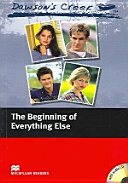 Books - Dawson Creek 1: The Beginning Of Everything Else (With Cd) | ISBN 9781405076425