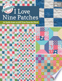 Block Buster Quilts   I Love Nine Patches