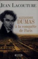 Alexandre Dumas à la conquête de Paris