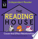 The Reading House Set 12: Cause and Effect Relationships
