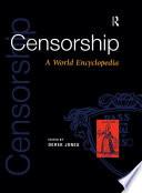"""Censorship: A World Encyclopedia"" by Derek Jones"