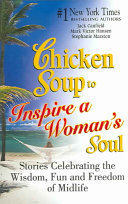 Chicken Soup to Inspire a Woman s Soul