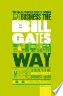 The Unauthorized Guide To Doing Business The Bill Gates Way Book PDF