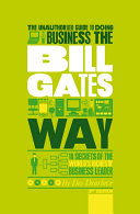 The Unauthorized Guide To Doing Business the Bill Gates Way