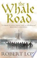 The Whale Road  The Oathsworn Series  Book 1