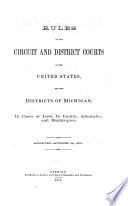 Rules of the Circuit and District Courts of the United States for the Districts of Michigan
