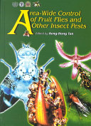 Area Wide Control Of Fruit Flies And Other Insect Pests