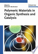 Polymeric Materials in Organic Synthesis and Catalysis