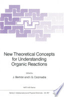 New Theoretical Concepts For Understanding Organic Reactions