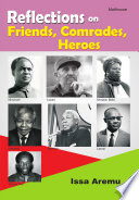 Reflections On Friends Comrades And Heroes
