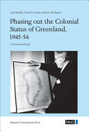 Phasing Out the Colonial Status of Greenland  1945 54