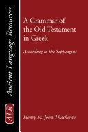 A Grammar of the Old Testament in Greek