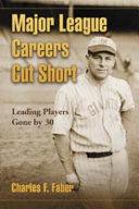 Major League Careers Cut Short