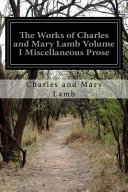 The Works Of Charles And Mary Lamb Volume I Miscellaneous Prose