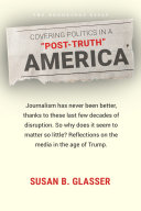 "Covering Politics in a ""Post-Truth"" America"