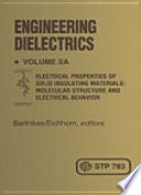Engineering Dielectrics Volume Iia Electrical Properties of Solid Insulating Materials: Molecular Structure and Electrical Behavior