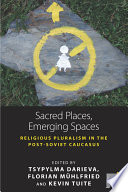 Sacred Places Emerging Spaces