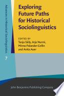 Exploring Future Paths for Historical Sociolinguistics