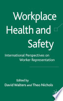 Workplace Health and Safety  : International Perspectives on Worker Representation