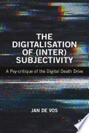 The Digitalisation Of Inter Subjectivity
