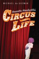 Henrietta Hornbuckle s Circus of Life