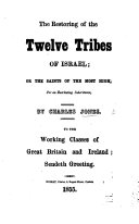 The Restoring of the Twelve Tribes of Israel  Or  the Saints of the Most High for an Everlasting Inheritance
