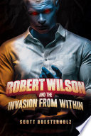 Robert Wilson and the Invasion from Within