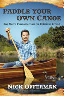 Paddle your own canoe : one man's fundamentals for delicious living