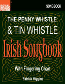 The Penny Whistle & Tin Whistle Irish Songbook