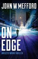 On Edge (an Ozzie Novak Thriller, Book 1)