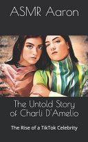 The Untold Story of Charli D Amelio