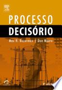 Processo Decisório  : Para Cursos de Administração e Economia