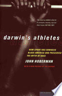 """Darwin's Athletes: How Sport Has Damaged Black America and Preserved the Myth of Race"" by John Milton Hoberman"