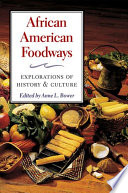"""""""African American Foodways: Explorations of History and Culture"""" by Anne L. Bower"""