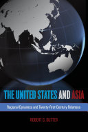 The United States and Asia: Regional Dynamics and ...