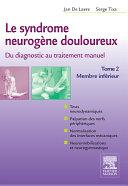 Le syndrome neurogène douloureux. Du diagnostic au traitement manuel - Tome 2 Pdf