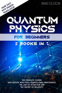 QUANTUM PHYSICS for BEGINNERS 2 Books In 1