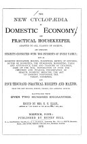 The New Cyclop  dia of Domestic Economy  and Practical Housekeeper