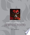 """Encyclopedia of Jewish Food"" by Gil Marks"