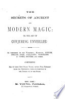 The Secrets of Ancient and Modern Magic  Or  The Art of Conjuring Unveilled  sic  Book