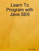 Learn To Program with Java SE6