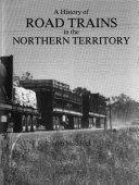 A History of Road Trains in the Northern Territory  1934 88